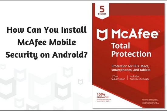 McAfee Mobile Internet Security 2019 For Andriod Mobile And Tabletes Key